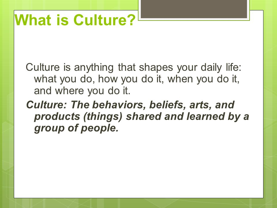 Culture influence everyday life