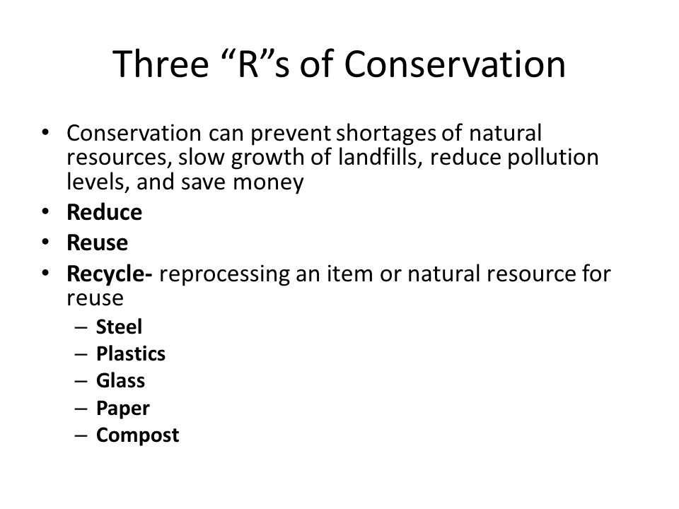 Three R s of Conservation
