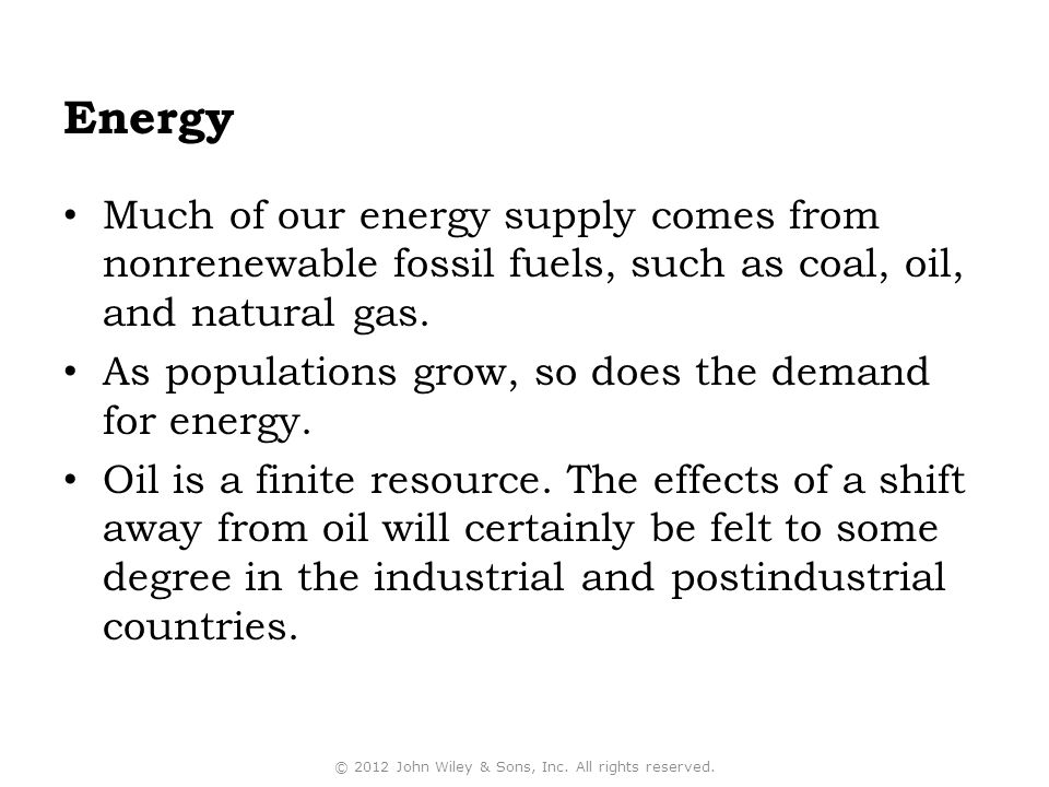 fossil fuels as finite sources of energy and the negative effects to our environment About our mission, the film, education, reviews, funding fossil fuels and nuclear produce more solid, liquid and gaseous wastes all forms of energy have some negative environmental consequences.