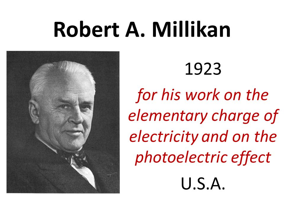 robert andrews millikan and his value of the electrical charge Millikan and his then graduate student harvey  robert andrews millikan  the elementary electrical charge and the most probable value of.