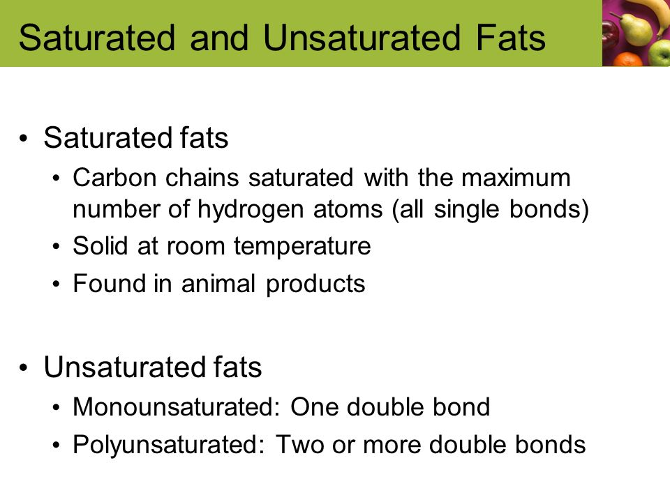 Unsaturated Fats Are More Solid At Room Temperature