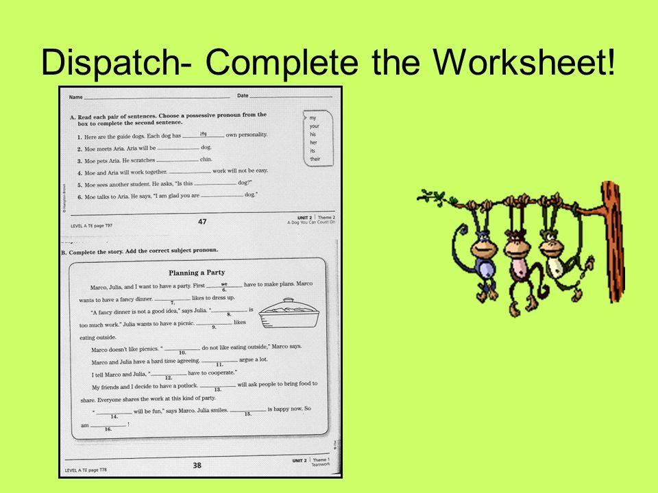 Dispatch Complete the Worksheet ppt video online download – The Work Worksheet
