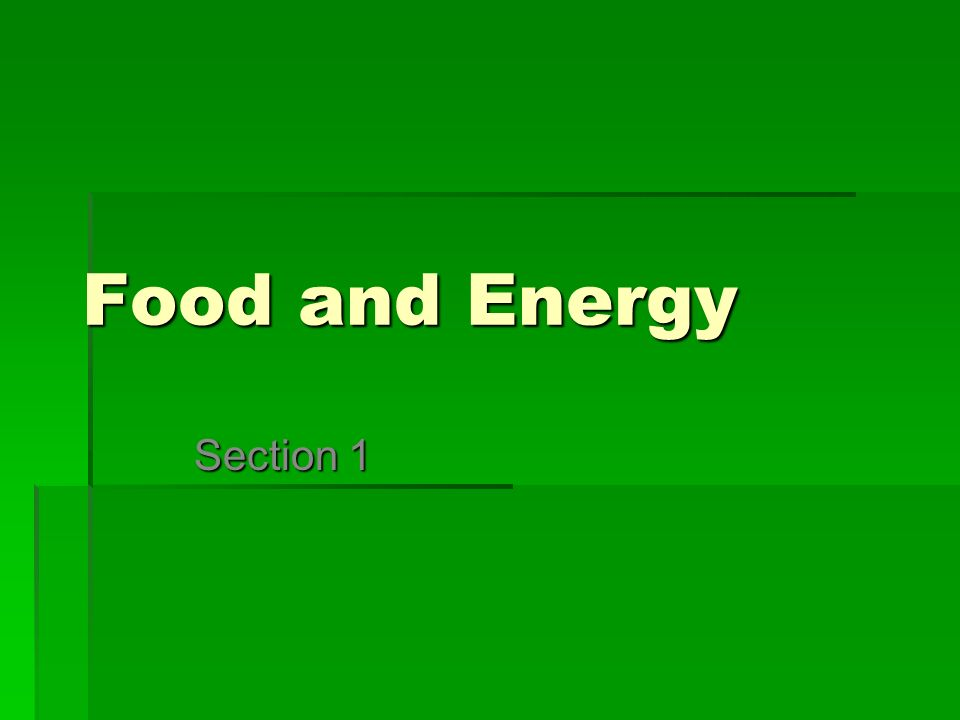Food and Energy Section 1