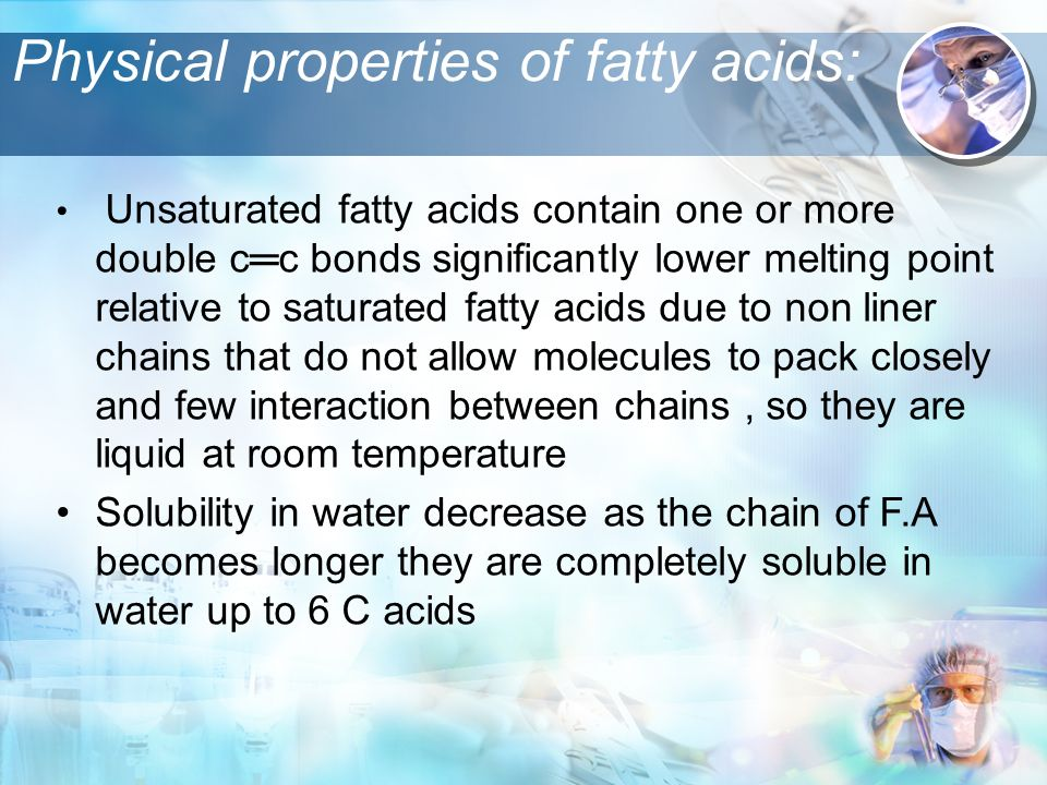 Physical properties of fatty acids: