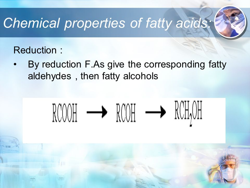 Chemical properties of fatty acids: