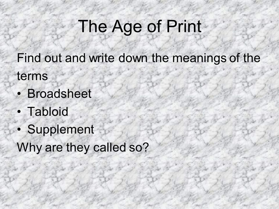 The Age of Print Find out and write down the meanings of the terms