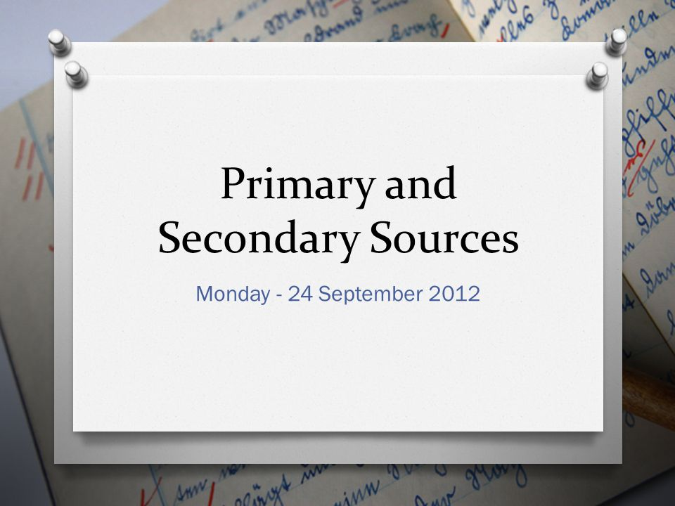 Primary and Secondary Sources