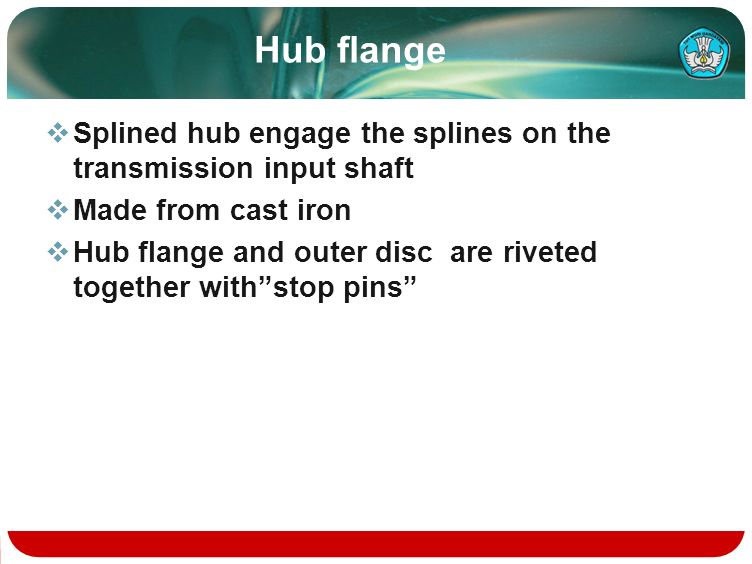 Hub flange Splined hub engage the splines on the transmission input shaft. Made from cast iron.