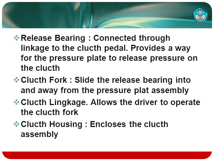 Release Bearing : Connected through linkage to the clucth pedal