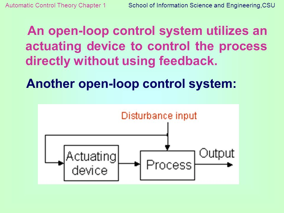 An Open Loop Control System Utilizes An Actuating Device To Control The Process Directly Without Using Feedback