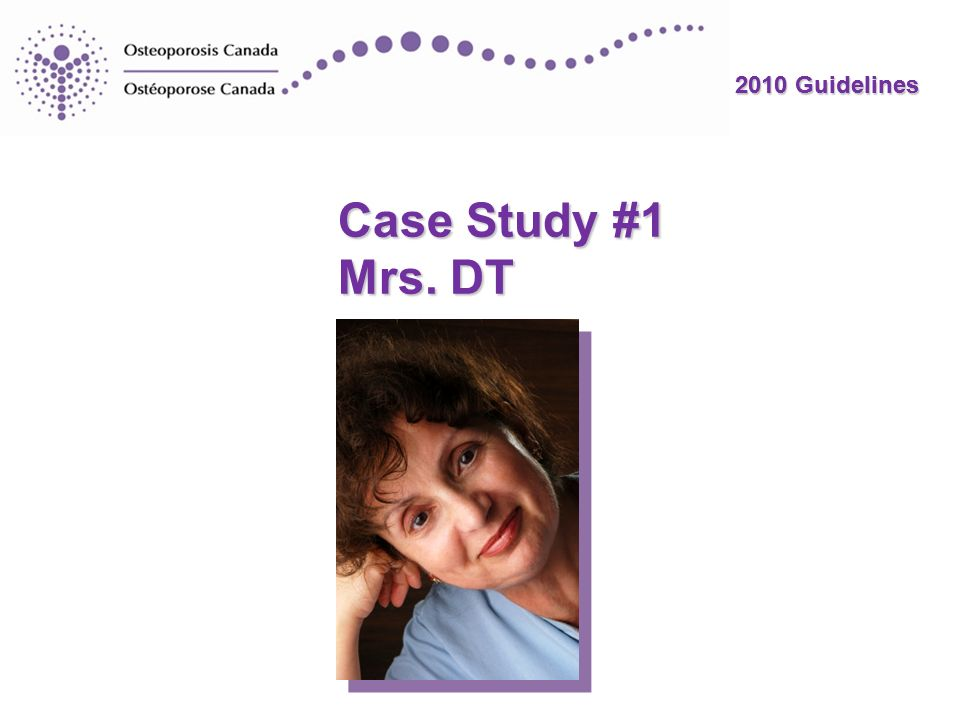 2010 Guidelines Case Study #1 Mrs. DT