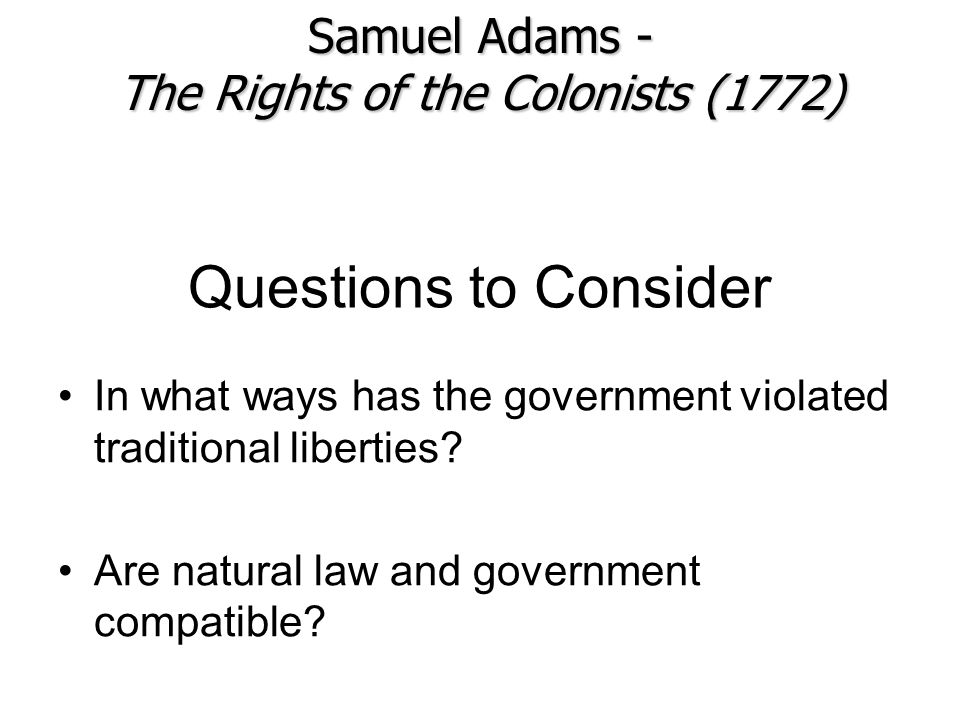 samuel adams the rights of the colonists Founding documents: samuel adams - the rights of the colonists, thomas paine - common sense by samuel  samuel adam's classic rights of the colonists.