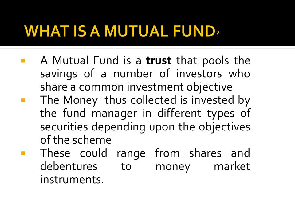 Mutual Funds Definition, Functions and Objectives
