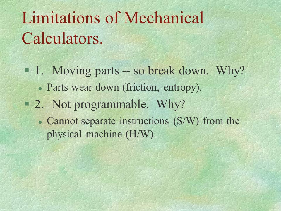 Limitations of Mechanical Calculators.