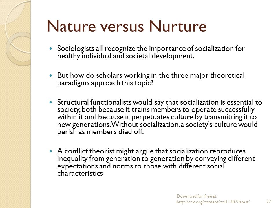 socialization nature versus nurture and large This means that nature plays a large part in how the influence of nature versus nurture on 'both nature and nurture influence human behaviour.