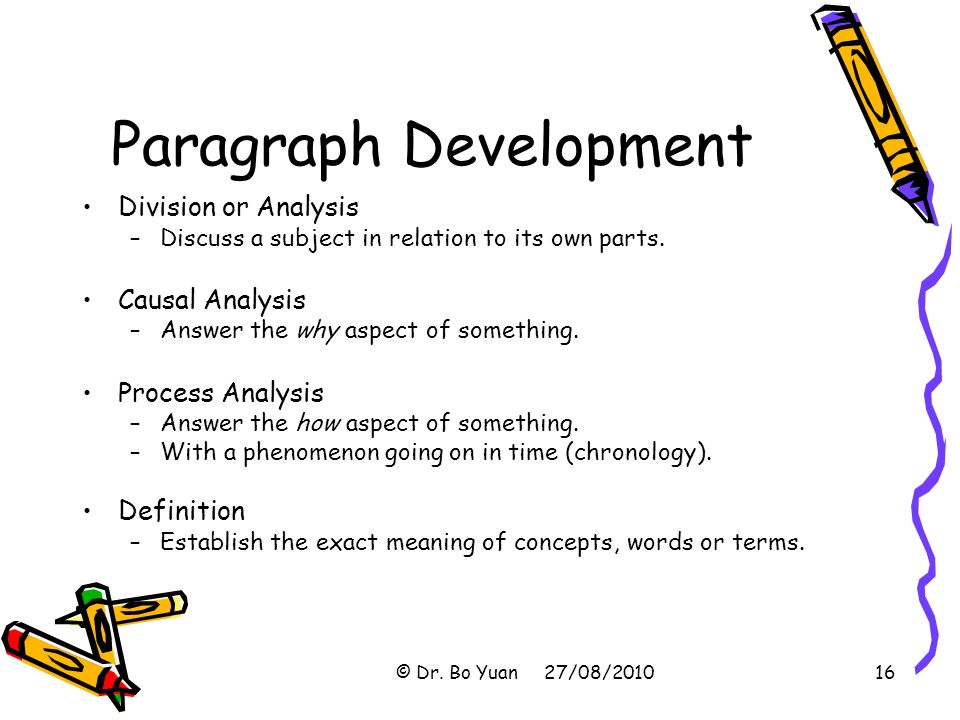 "paragraph development by process Adequate development in order for a paragraph to be considered ""adequate"" or ""sufficient,"" the paragraph should be well-developed the reader should not be left wanting more information similarly, the paragraph should include enough evidence to support its topic sentence."