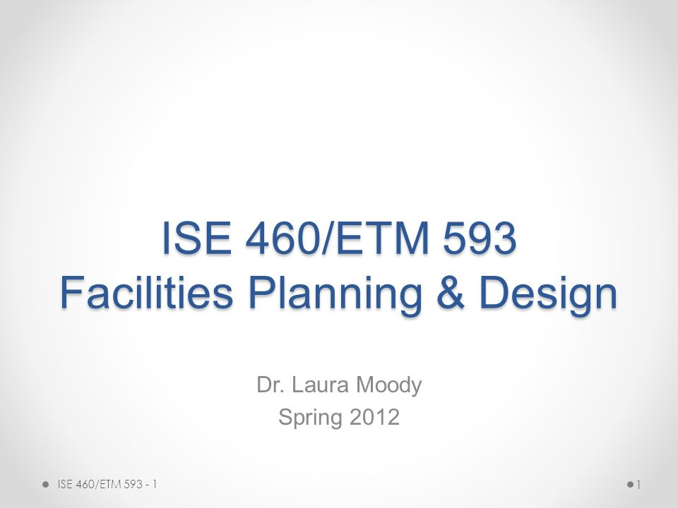 Ise 460 Etm 593 Facilities Planning Design Ppt Download