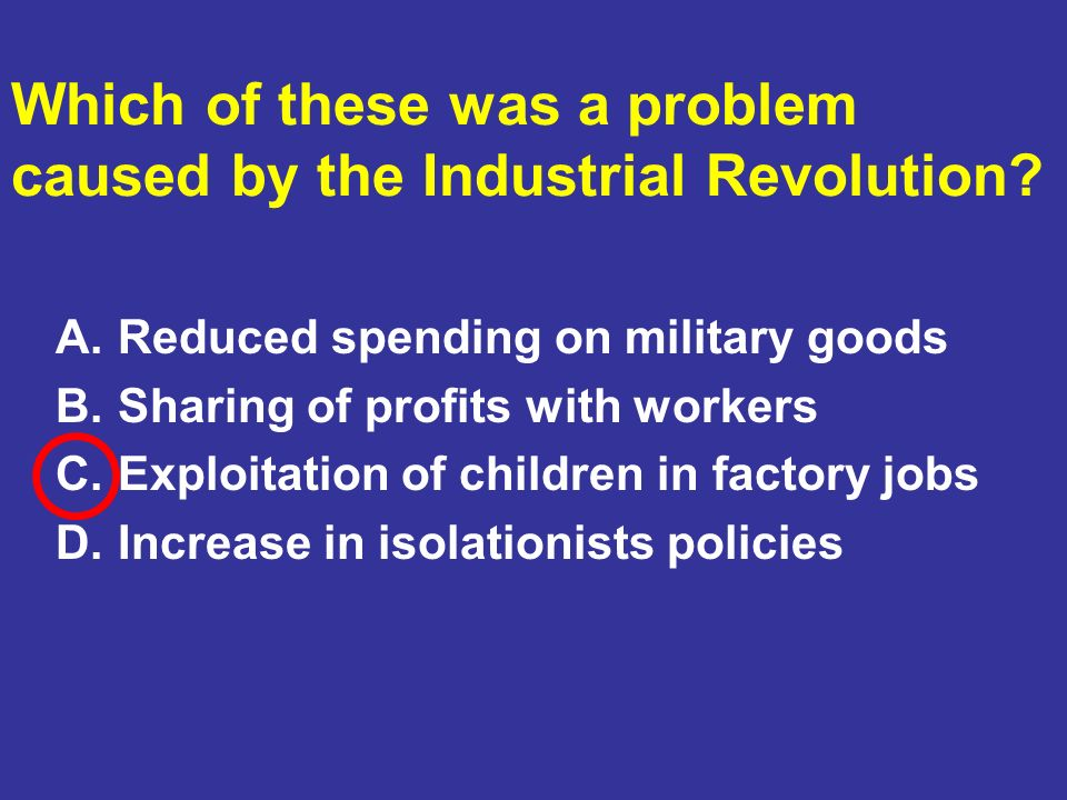 Which of these was a problem caused by the Industrial Revolution