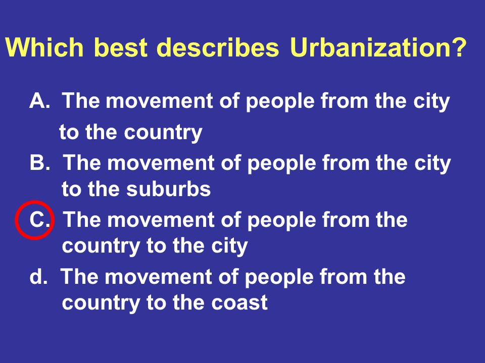Which best describes Urbanization
