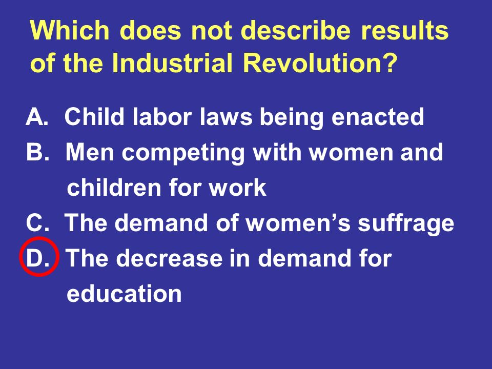 Which does not describe results of the Industrial Revolution