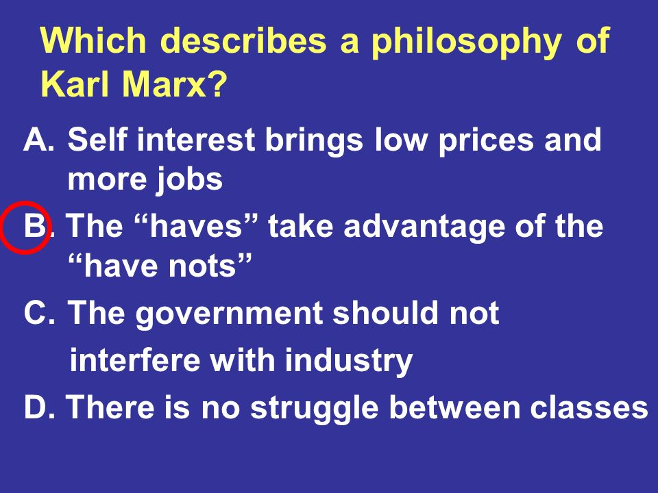 Which describes a philosophy of Karl Marx