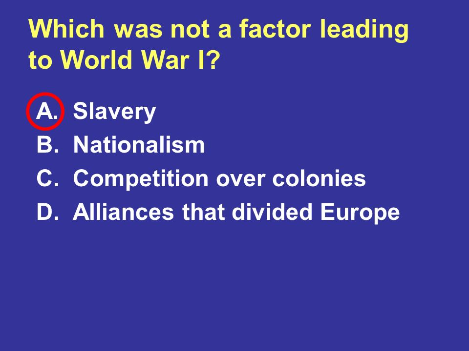 Which was not a factor leading to World War I