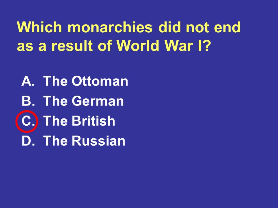 Which monarchies did not end as a result of World War I
