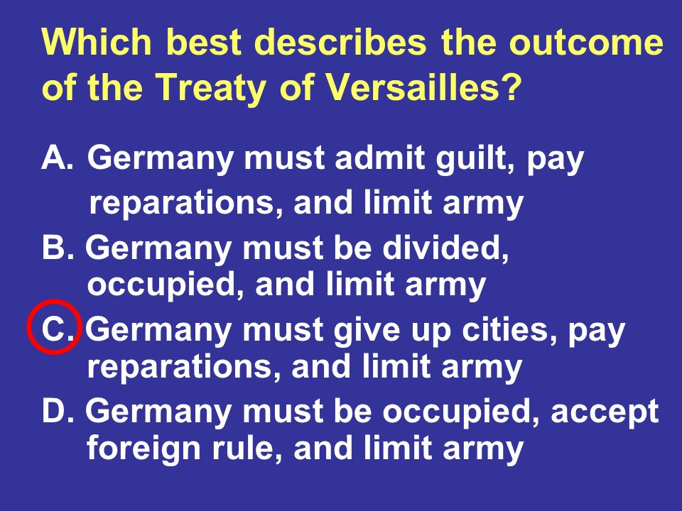 Which best describes the outcome of the Treaty of Versailles