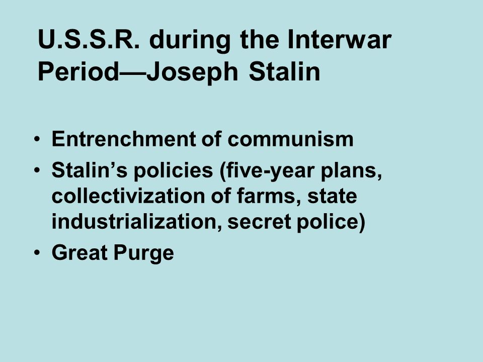 U.S.S.R. during the Interwar Period—Joseph Stalin