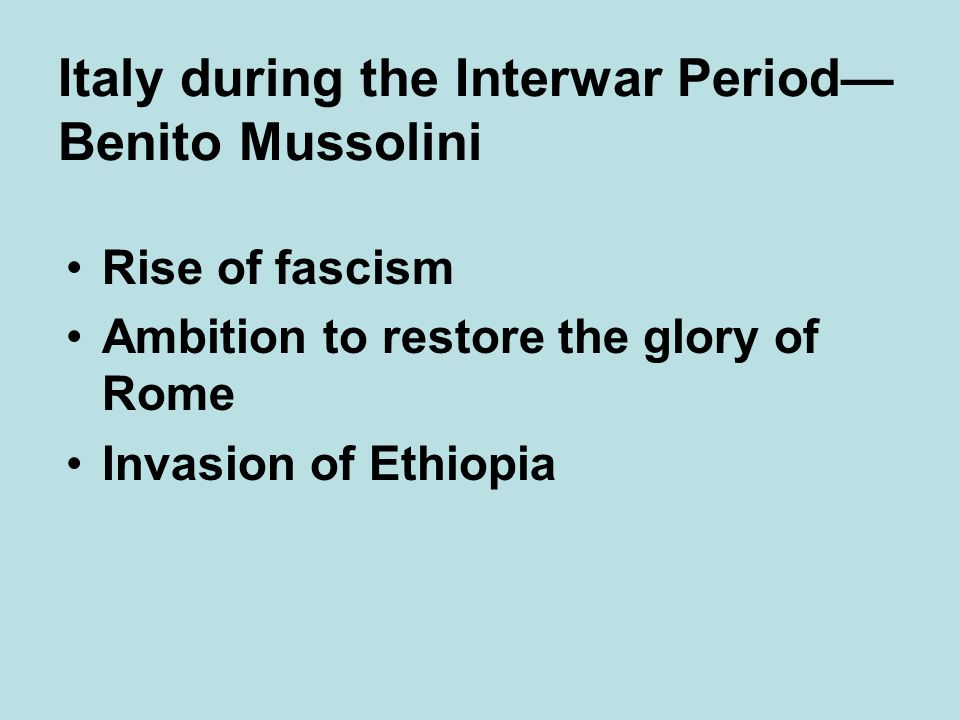 Italy during the Interwar Period—Benito Mussolini
