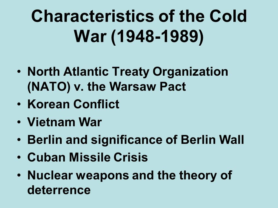 Characteristics of the Cold War (1948-1989)