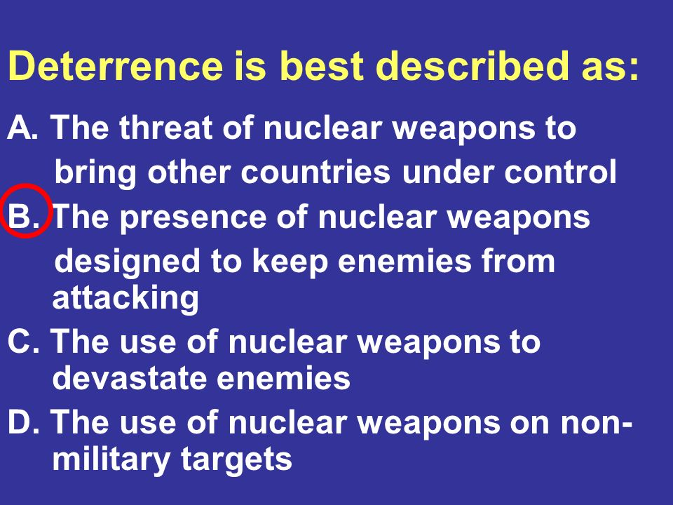 Deterrence is best described as: