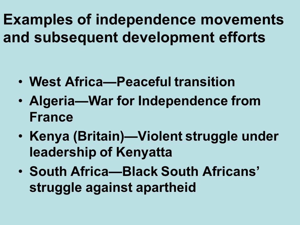 Examples of independence movements and subsequent development efforts