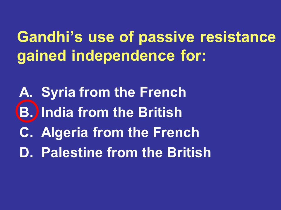 Gandhi's use of passive resistance gained independence for: