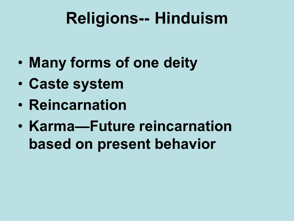 Religions-- Hinduism Many forms of one deity Caste system