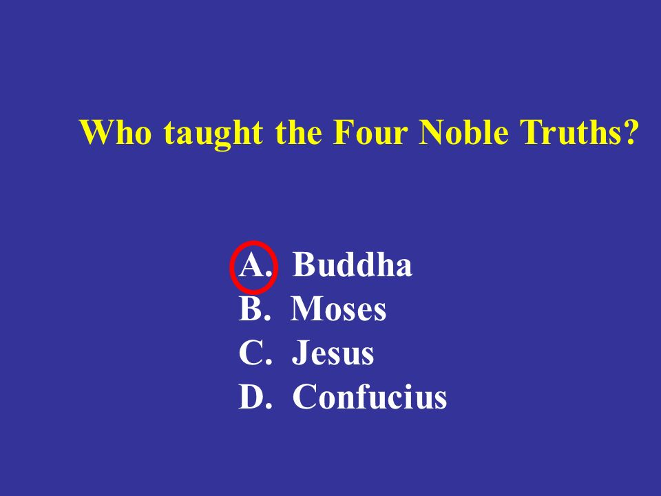 Who taught the Four Noble Truths