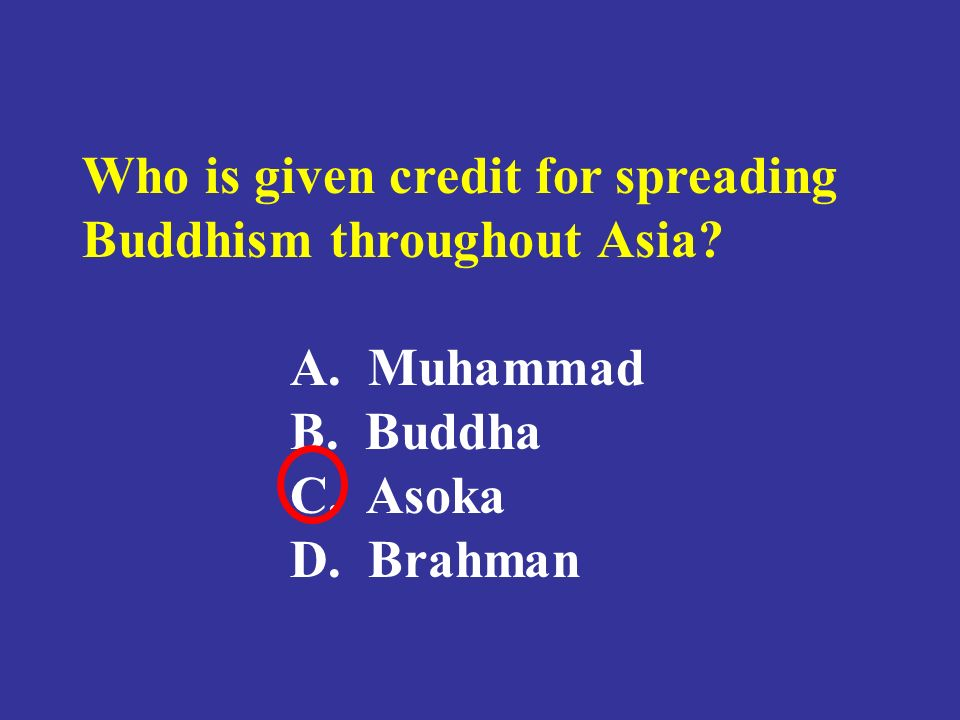 Who is given credit for spreading Buddhism throughout Asia