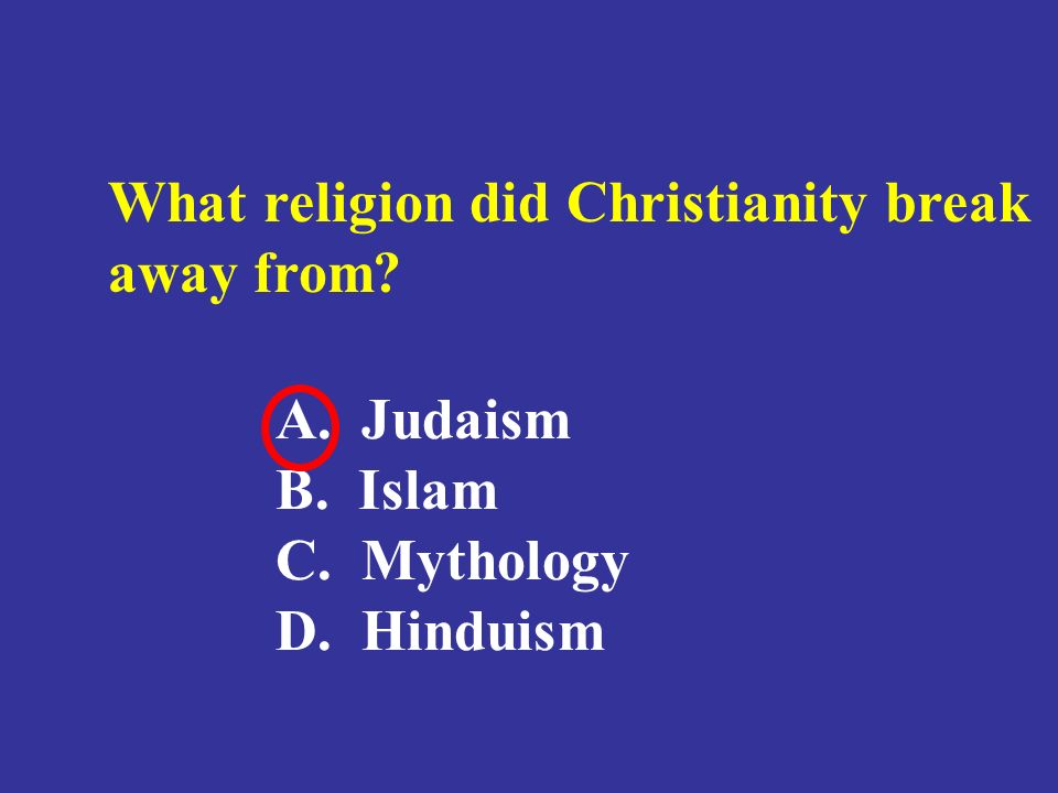 What religion did Christianity break away from
