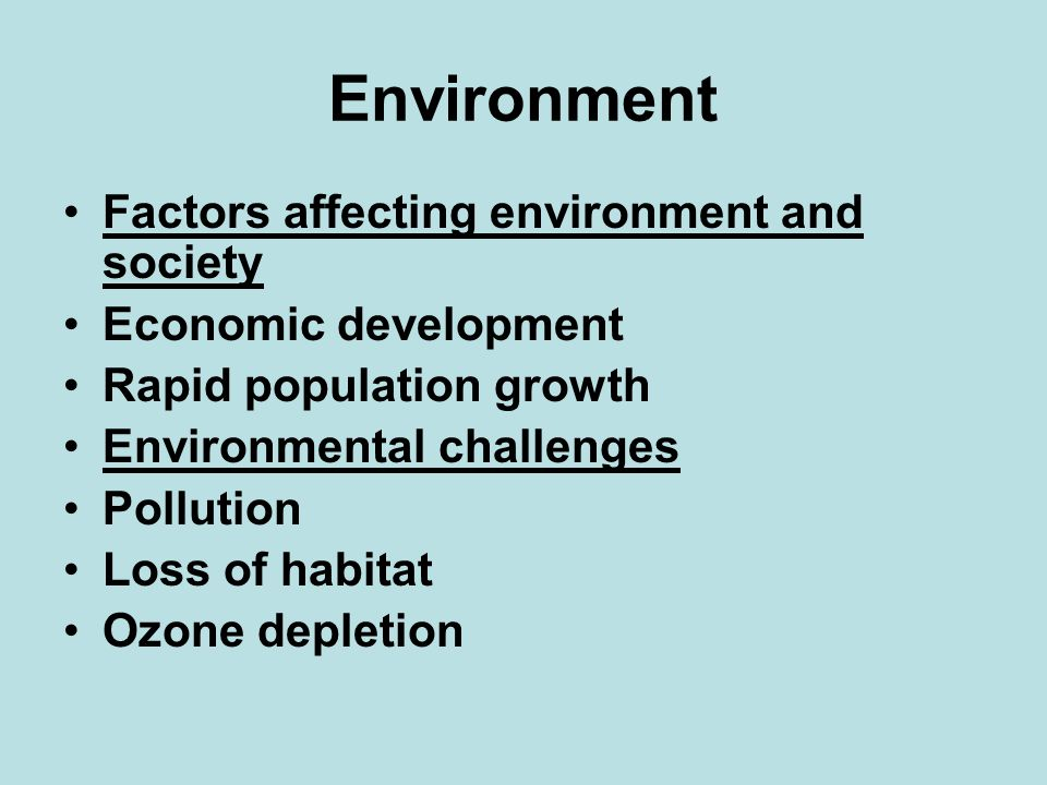 Environment Factors affecting environment and society