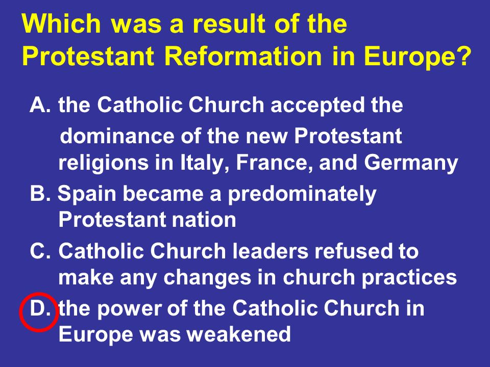 Which was a result of the Protestant Reformation in Europe