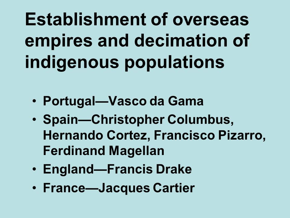 Establishment of overseas empires and decimation of indigenous populations