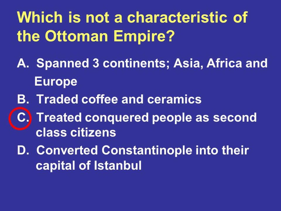 Which is not a characteristic of the Ottoman Empire