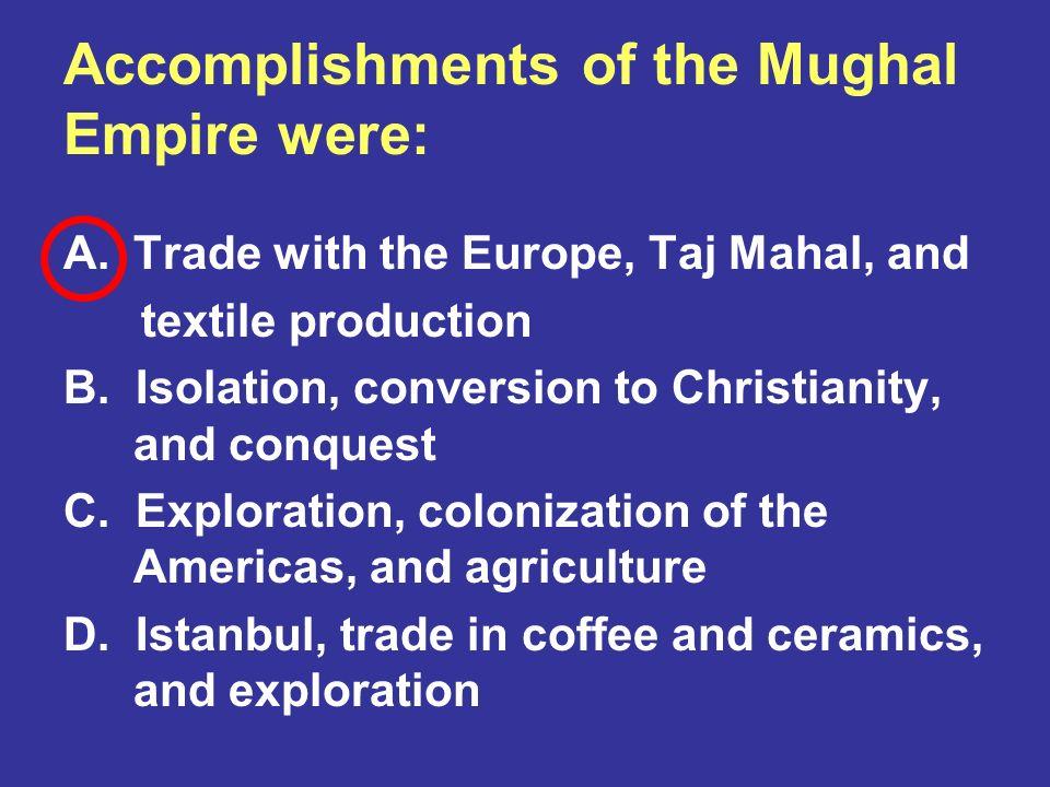Accomplishments of the Mughal Empire were:
