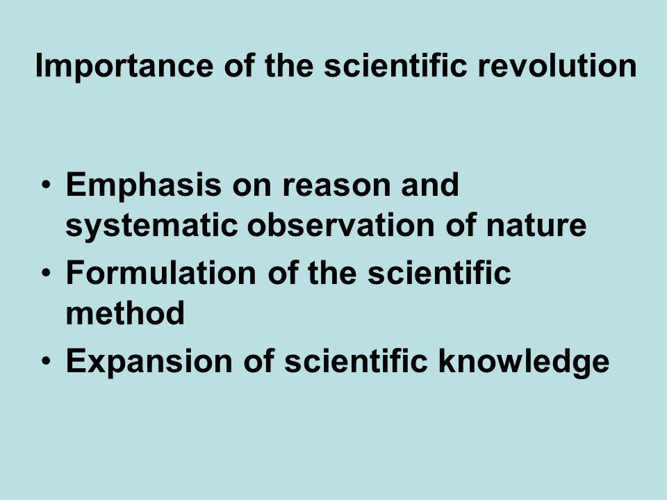the importance of the scientific revolution Definitions of the important terms you need to know about in order to understand the scientific revolution (1550-1700), including aristotelian system , doctrine of uniformity , geocentric .