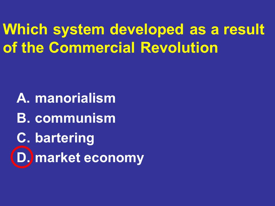 Which system developed as a result of the Commercial Revolution