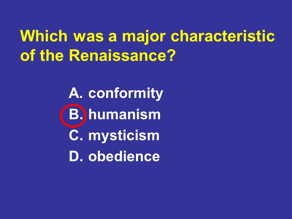 Which was a major characteristic of the Renaissance
