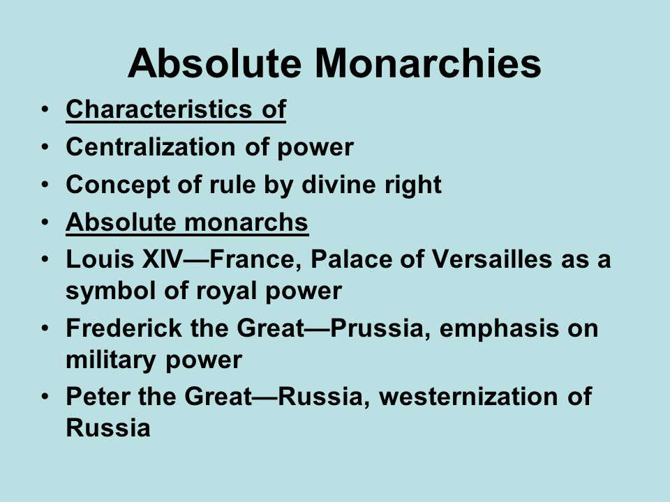 Absolute Monarchies Characteristics of Centralization of power