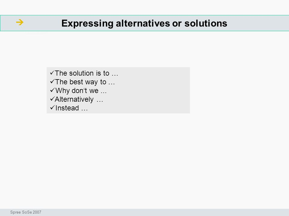 Expressing alternatives or solutions
