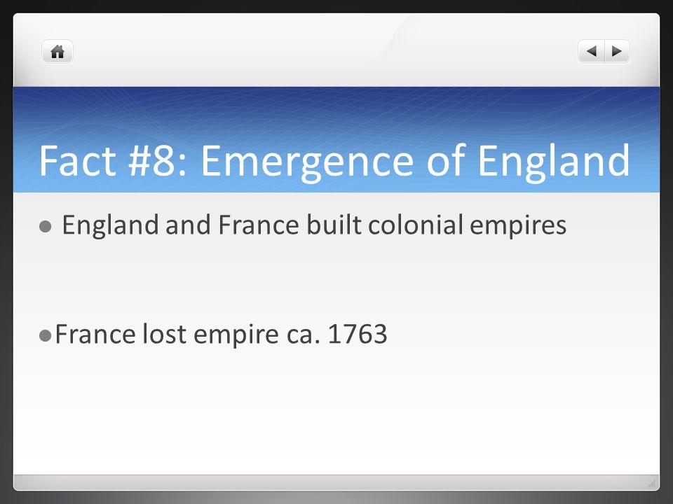 Fact #8: Emergence of England