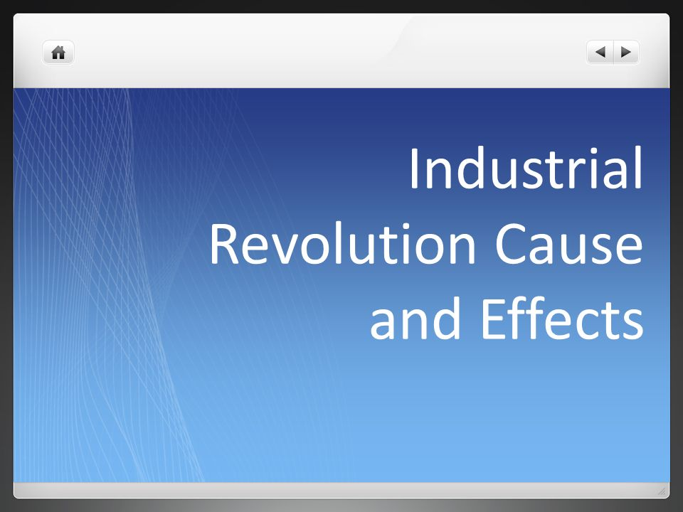 Industrial Revolution Cause and Effects